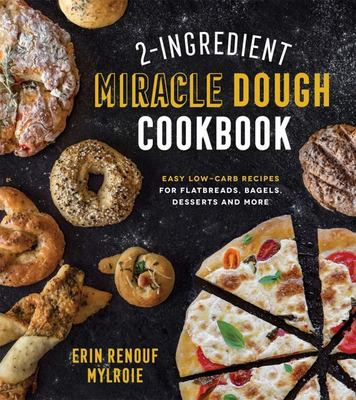2 Ingredient Miracle Dough Cookbook