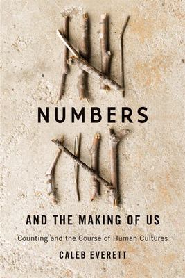 Numbers and the Making of Us - Counting and the Course of Human Cultures
