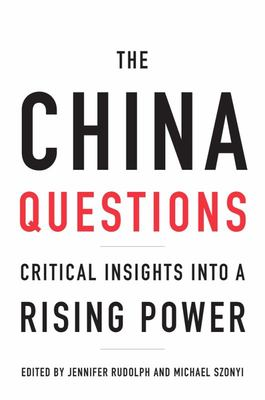 China Questions: Critical Insights into a Rising Power