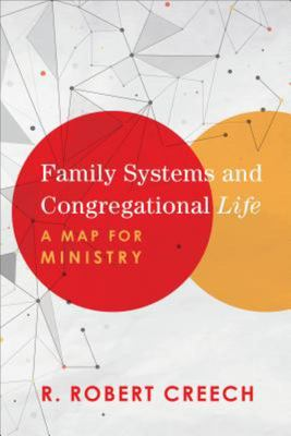 Family Systems and Congregational Life - A Map for Ministry
