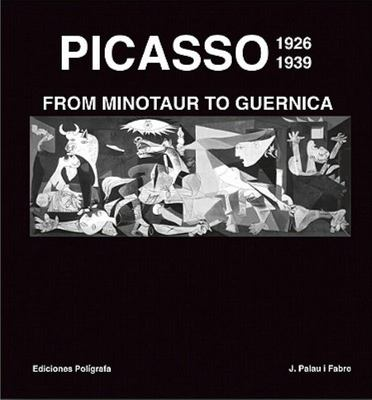 Picasso,1926-1939 - From Minotaure to Gernika
