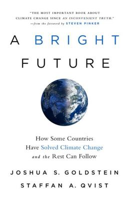 A Bright Future - How Some Countries Have Solved Climate Change and the Rest Can Follow