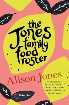 Jones Family Food Roster - How Community, Family and Faith Helped One Woman Thrive in the Face of Cancer The