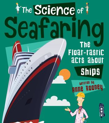 The Science Of: Seafaring - The Float-Tastic Facts about Ships