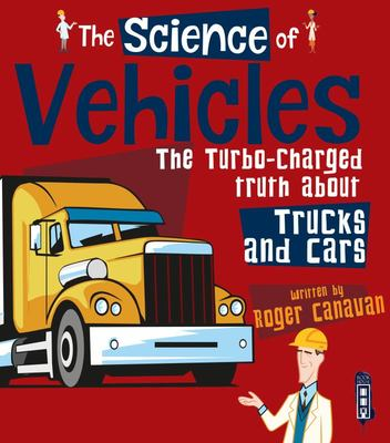 The Science of Vehicles - The Turbo-Charged Truth about Trucks and Cars