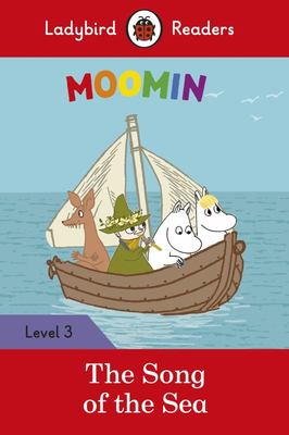 Moomin: The Song of the Sea (Ladybird Readers Level 3)