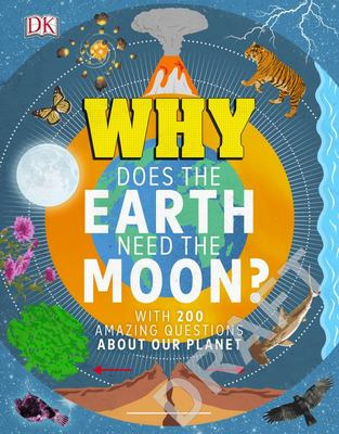 Why Does the Earth Need the Moon? (DK)