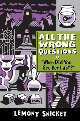 When Did You See Her Last? (All The Wrong Questions #2)