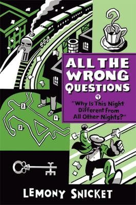 Why Is This Night Different from All Other Nights? (All The Wrong Questions #4)