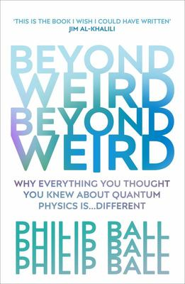 Beyond Weird - Quantum Physics