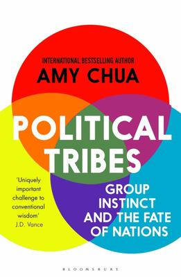 Political Tribes - Group Instinct and the Fate of Nations