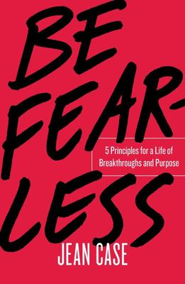 Be Fearless - Five Principles for a Life of Breakthroughs and Purpose