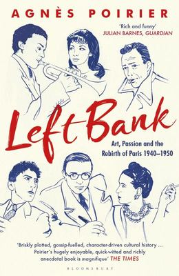 Left Bank - Art, Passion, and the Rebirth of Paris, 1940-50