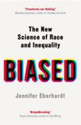 Biased: The New Science of Race Inequality