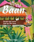 Baan - Recipes and Stories from My Thai Home