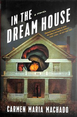 In the Dream House - A Memoir (US Ed)