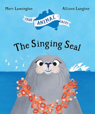 The Singing Seal: True Animal Tales (HB)