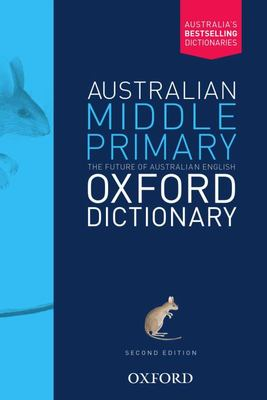 Australian Middle Primary Oxford Dictionary 2Ed - Oxford