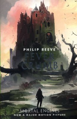 Fever Crumb (#1 Mortal Engines Prequel)