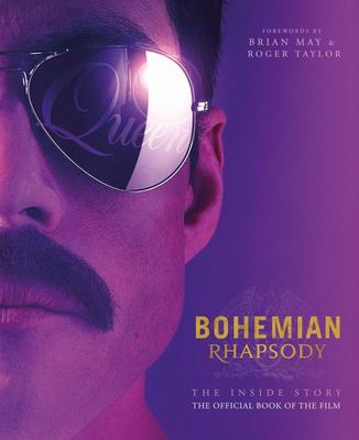 Bohemian Rhapsody - The Official Book of the Movie