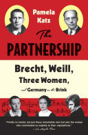 Partnership: Brecht, Weill, Three Women, and Germany on the Brink