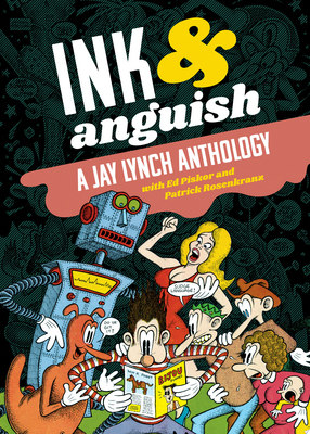 Ink and Anguish - A Jay Lynch Anthology