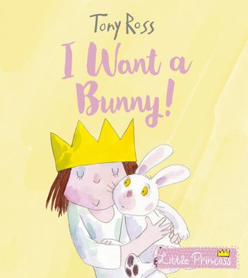 I Want a Bunny (Little Princess HB)