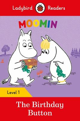Moomin and the Birthday Button (Ladybird Readers Level 1)