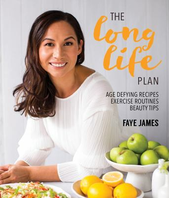 The Long Life Plan : Age defying recipes,exercise