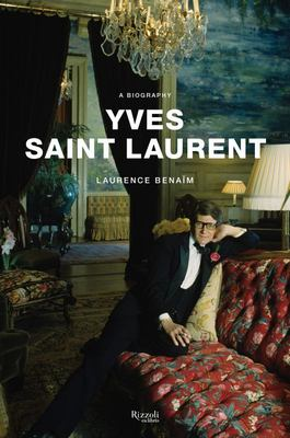 Yves Saint Laurent - The Biography