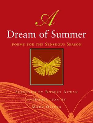 A Dream of Summer - Poems for the Sensuous Season