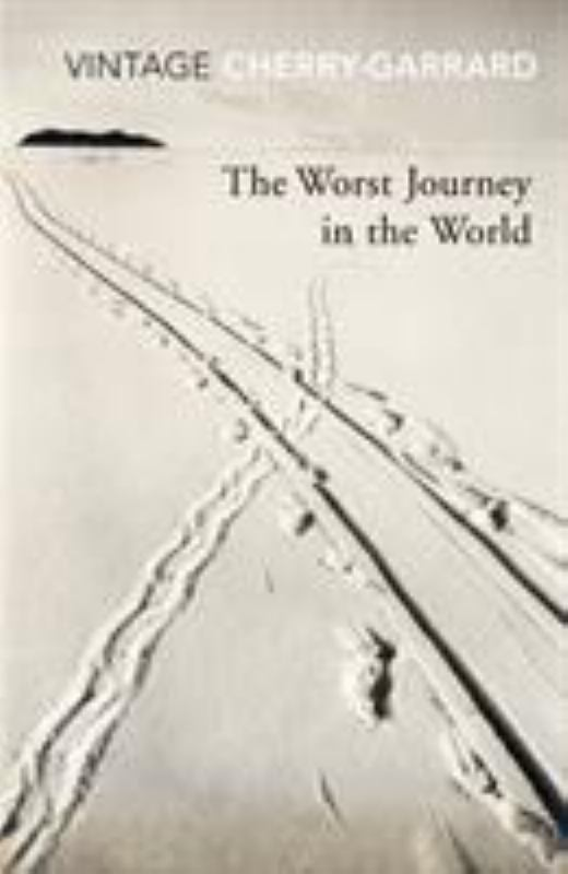 The Worst Journey In The World (Vintage Classics)