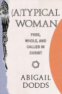 (a)Typical Woman - Free, Whole, and Called in Christ