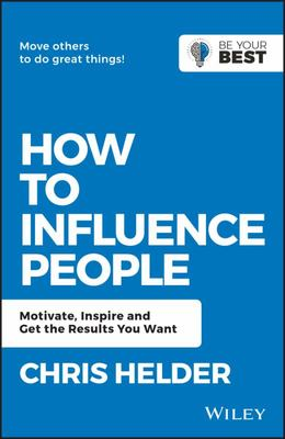 How to Influence People (Be Your Best)