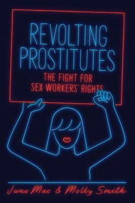 Revolting Prostitutes - The Fight for Sex Workers' Rights