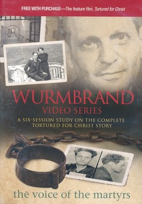 Wurmbrand - A Six-Session Study on the Complete Tortured for Christ Story