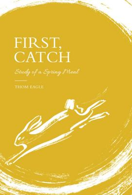 First, Catch: Notes on a Spring Meal