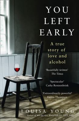 You Left Early - A True Story of Love and Alcohol