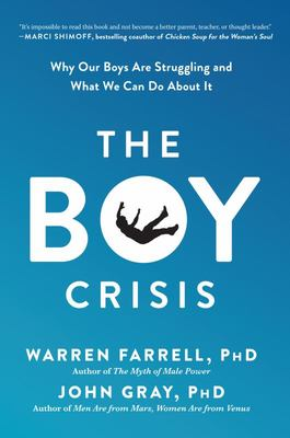 The Boy Crisis - Why Our Boys Are Struggling and What We Can Do about It