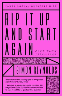 Rip It up and Start Again - Postpunk 1978-1984