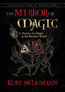 The Mirror of Magic - A History of Magic in the Western World