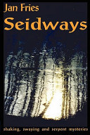 Seidways - Shaking, Swaying and Serpent Mysteries