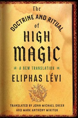Doctrine and Ritual of High Magic : A New Translation