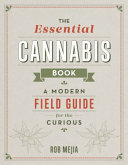 Cannabis Essentials - A Field Guide for the Curious