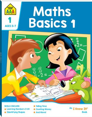Maths Basics 1 (School Zone: I Know It)