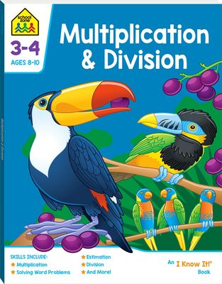 Multiplication and Division (School Zone: I Know It)