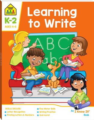 Learning to Write (School Zone: I Know It)
