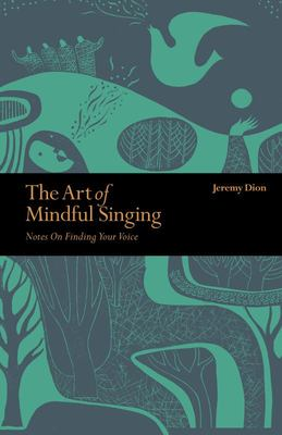 The Art of Mindful Singing - Notes on Finding Your Voice
