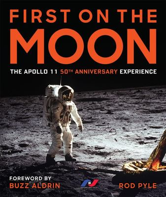First on the Moon - The Apollo 11 Fiftieth Anniversary Experience