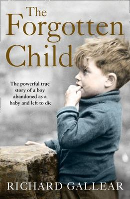 The Forgotten Child - A Little Boy Abandoned at Birth. His Fight for Survival. a Powerful True Story